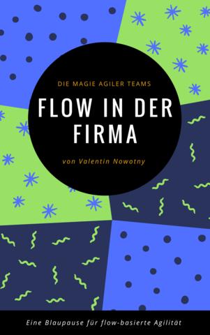 Flow in der Firma: Die Magie agiler Teams
