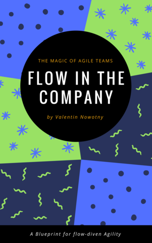 Flow in the  Company: The Magic of Agile Teams