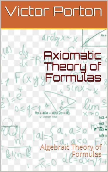 Axiomatic Theory of Formulas