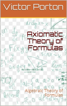 Axiomatic Theory of Formulas