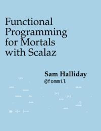 Programación Funcional para Mortales con Scalaz