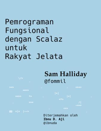 Pemrograman Fungsional untuk Rakyat Jelata dengan Scalaz