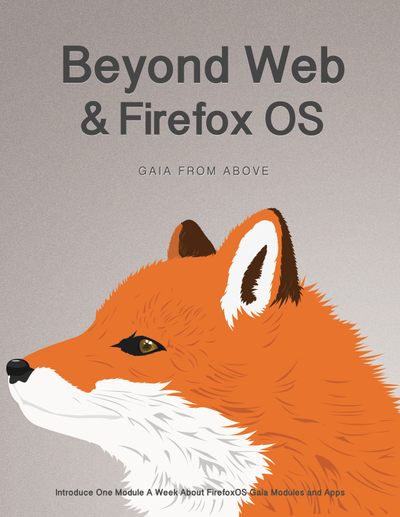 Beyond Web and Firefox OS - GAIA from above