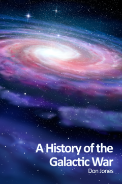 A History of the Galactic War