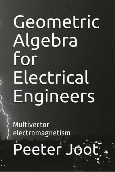 Geometric Algebra for Electrical Engineers