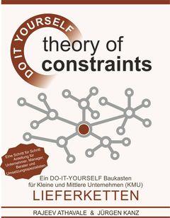 Theory of Constraints - LIEFERKETTEN - Ein DO-IT-YOURSELF Baukasten für Kleine und Mittlere Unternehmen (KMU)