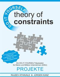 Theory of Constraints - PROJEKTE - Ein DO-IT-YOURSELF Baukasten für Kleine und Mittlere Unternehmen (KMU)