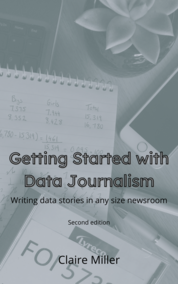 Getting Started with Data Journalism - Second Edition