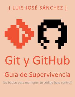 Git y GitHub. Guía de Supervivencia.