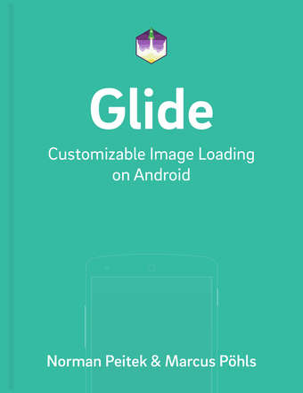 Glide: Customizable Image Loading on Android