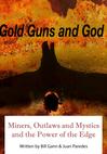 Gold, Guns and God
