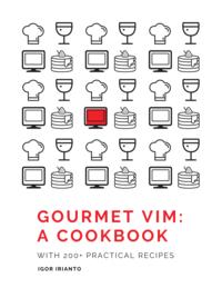 Gourmet Vim: A Cookbook