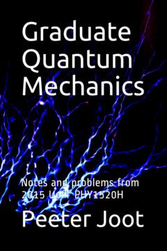 Graduate Quantum Mechanics