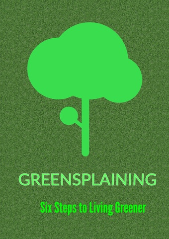 Greensplaining