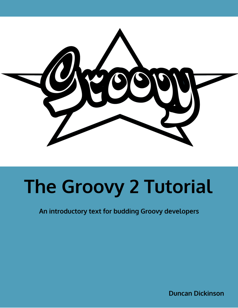 Groovy 2 Tutorial by Duncan Dickinson [Leanpub PDF/iPad/Kindle]