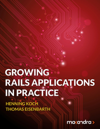 Growing Rails Applications in Practice
