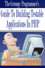 The Grumpy Programmer's Guide To Building Testable PHP Applications (Spanish translation)