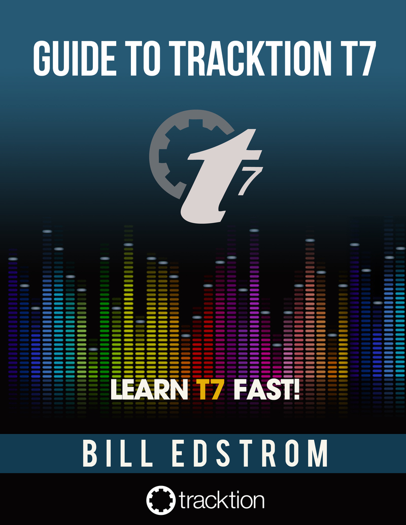 Guide to Tracktion T7 by Bill Edstrom [Leanpub PDF/iPad/Kindle]