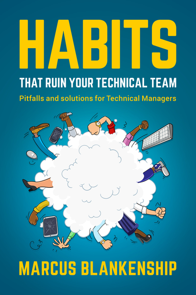 Habits that Ruin your Technical Team