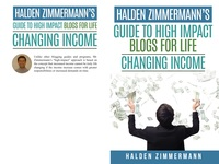 Halden Zimmermann's Guide to High-Impact Blogs for Life-Changing Income