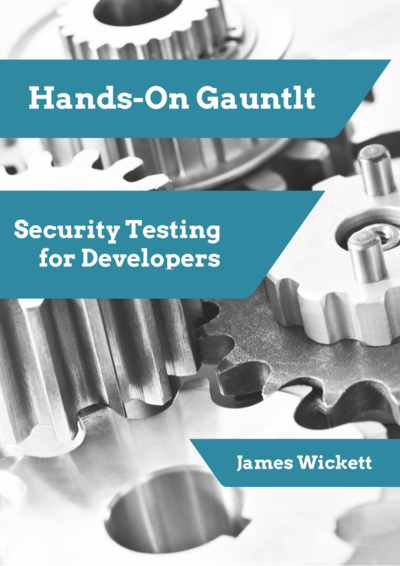 Hands-on Gauntlt: Security Testing for Developers