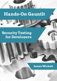 Hands-on Gauntlt: Security Testing for Developers