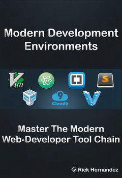 Modern Development Environments (Vagrant, VirtualBox, Cloud9, Vim, Sublime, Atom, Brackets)