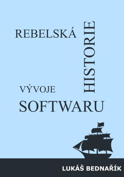 Rebelská historie vývoje softwaru