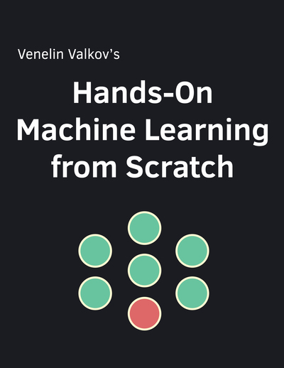 Hands-On Machine Learning from Scratch