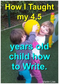 How I have Taught my 4,5 years old child how to Write!