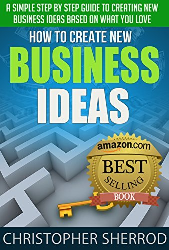 How To Create New Business Ideas Based On What You Love