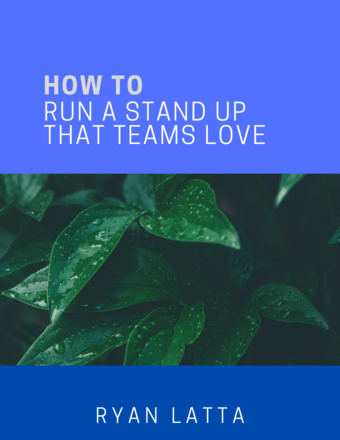 How To Run a Stand Up That Teams Love