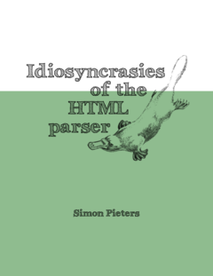 Idiosyncrasies of the HTML parser