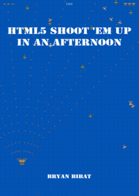 HTML 5 Shoot 'em Up in an Afternoon