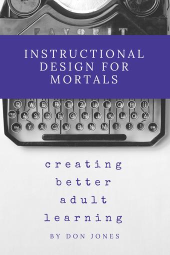 Instructional Design for Mortals
