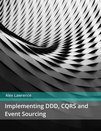 Implementing DDD, CQRS and Event Sourcing