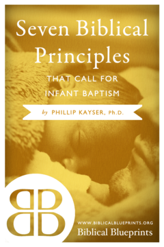 Seven Biblical Principles that Call for Infant Baptism