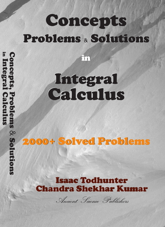 Concepts, Problems and Solutions in Integral Calculus : 2000+ Solved Problems
