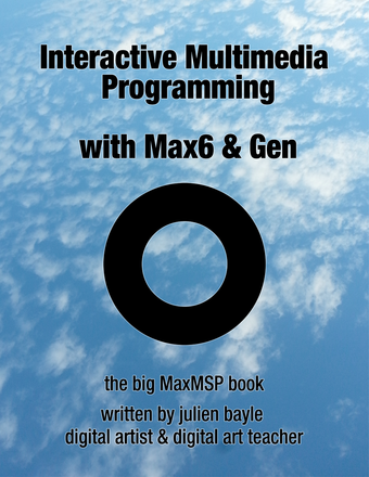 Interactive Multimedia Programming with Max6 & Gen