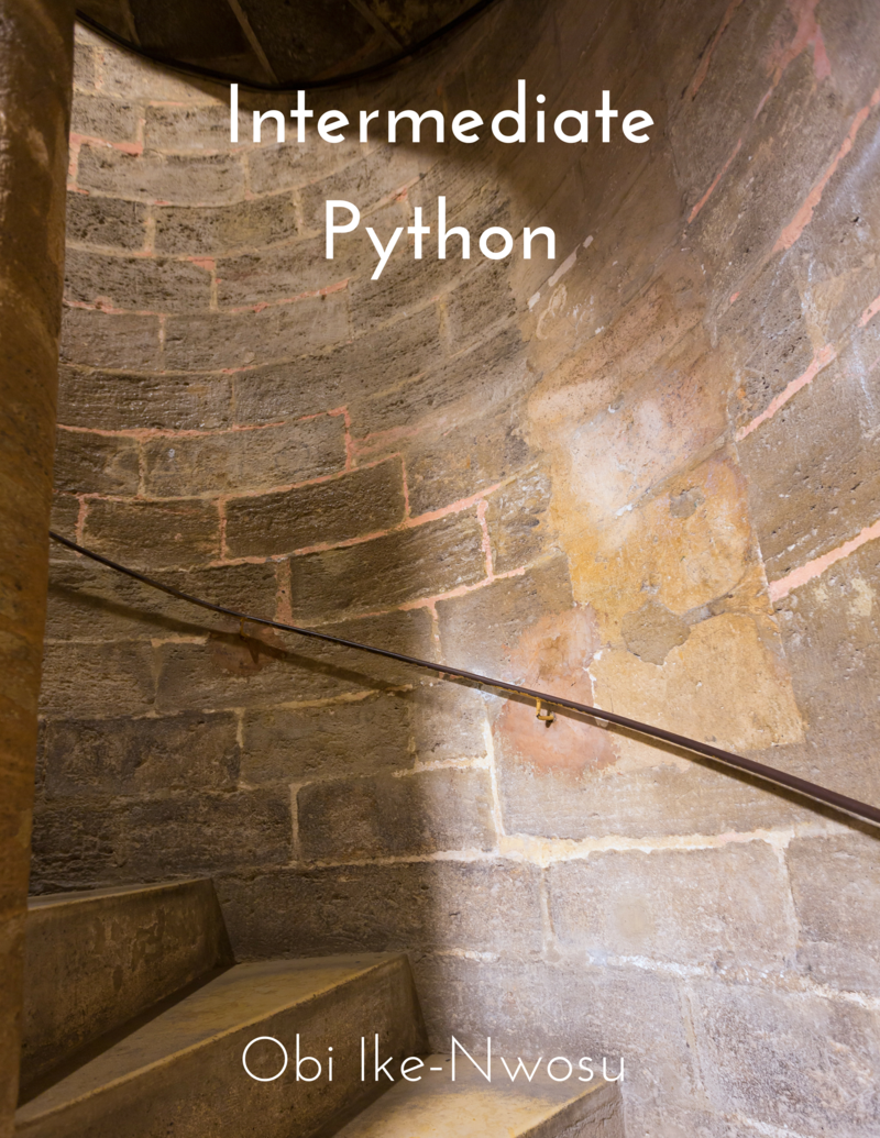 Intermediate Python by Obi Ike-Nwosu [Leanpub PDF/iPad/Kindle]