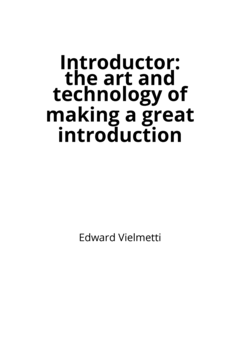Introductor: the art and technology of making a great introduction