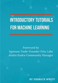 Introductory Tutorials For Machine Learning