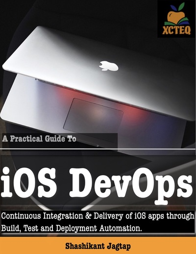 A Practical Guide to iOS DevOps (Unfinished)