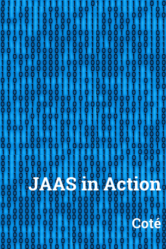 The Java Authentication and Authorization Service (JaaS) in Action