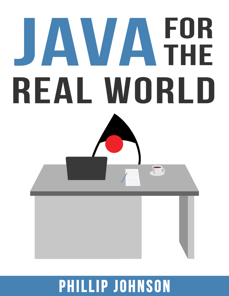 Java for the Real… by Phillip Johnson [Leanpub PDF/iPad/Kindle]