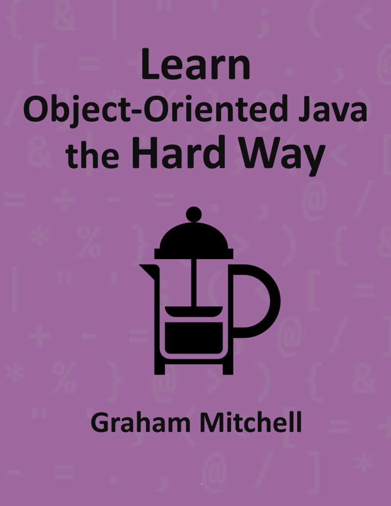Learn Object-Oriented Java… by Graham Mitchell [PDF/iPad/Kindle]