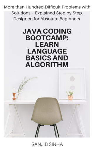 JAVA INTENSIVE CODING BOOTCAMP: LEARN LANGUAGE BASICS AND ALGORITHM