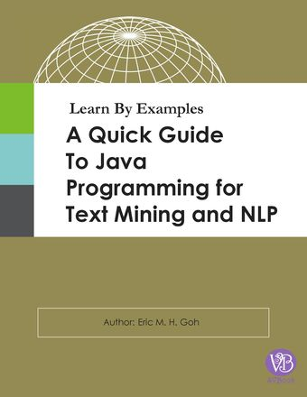 Learn By Examples - A Quick Guide to Java Programming for Text Mining and NLP