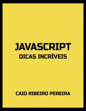 JavaScript Dicas Incríveis