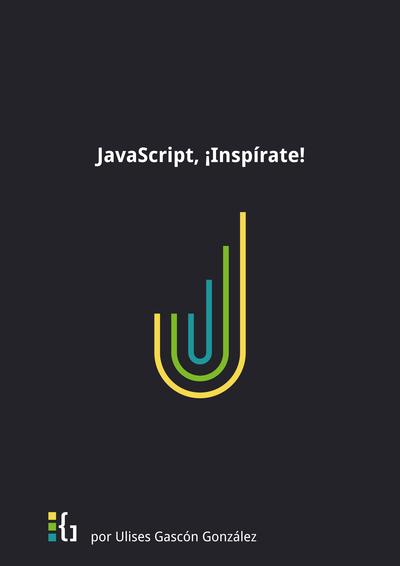 JavaScript, ¡Inspírate!